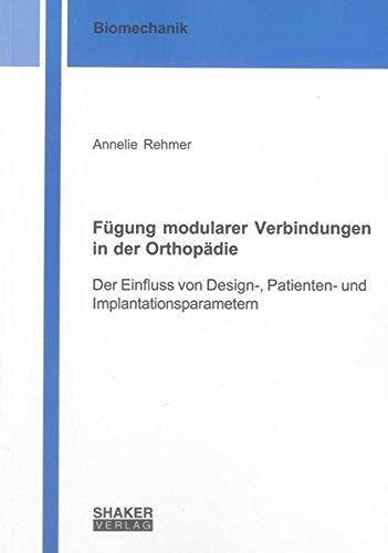 Fügung modularer Verbindungen in der Orthopädie: Annelie Rehmer