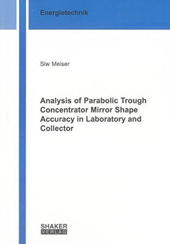 Analysis of Parabolic Trough Concentrator Mirror Shape Accuracy in Laboratory and Collector: Siw ...