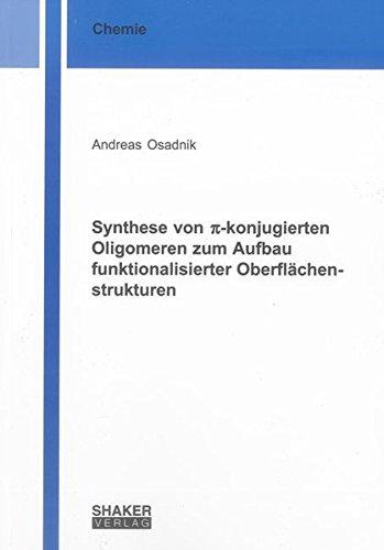 Synthese von p-konjugierten Oligomeren zum Aufbau funktionalisierter Oberflächenstrukturen: ...