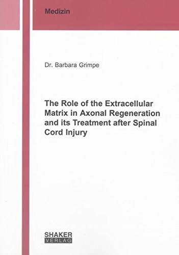 The Role of the Extracellular Matrix in Axonal Regeneration and its Treatment after Spinal Cord ...