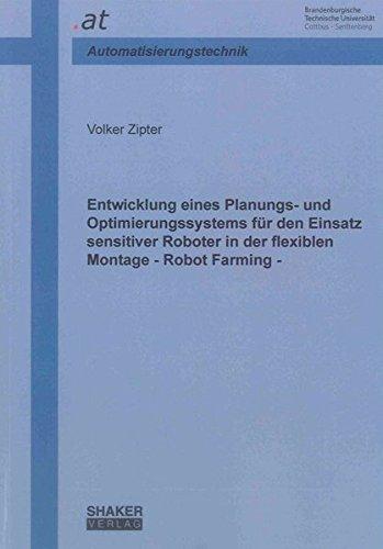 Entwicklung eines Planungs- und Optimierungssystems für den Einsatz sensitiver Roboter in der ...