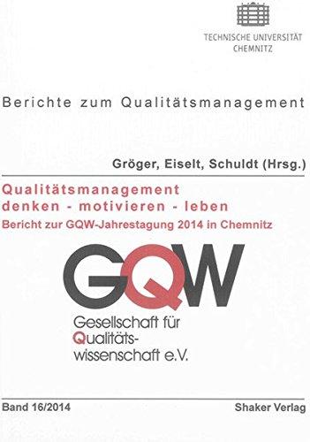 Qualitätsmanagement denken - motivieren - leben: Sophie Gr�ger