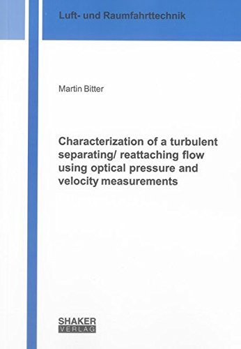 Characterization of a turbulent separating/ reattaching flow using optical pressure and ...