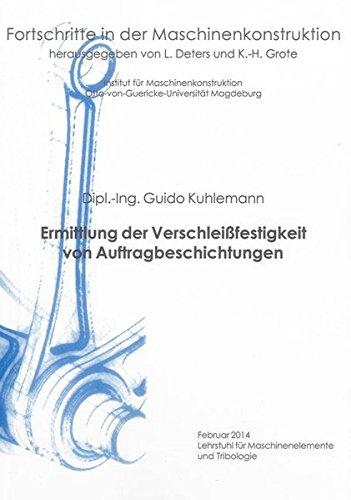 Ermittlung der Verschleißfestigkeit von Auftragbeschichtungen: Guido Kuhlemann