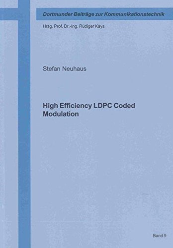 High Efficiency LDPC Coded Modulation: Stefan Neuhaus