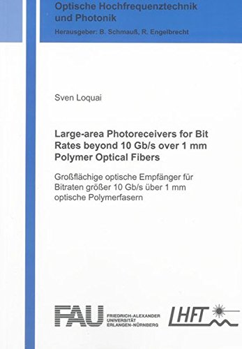 Large-area Photoreceivers for Bit Rates beyond 10 Gb/s over 1 mm Polymer Optical Fibers: Sven ...