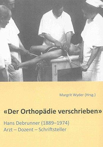 9783844025538: «Der Orthopädie verschrieben»: Hans Debrunner (1889-1974), Arzt - Dozent - Schriftsteller. (Auf der Grundlage einer med. Dissertation von Dejan Maric an der Universität Zürich)