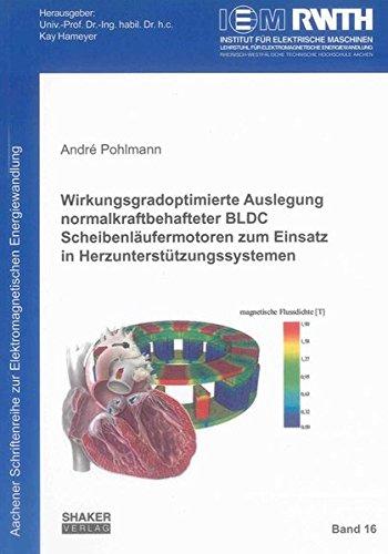 9783844025675: Wirkungsgradoptimierte Auslegung normalkraftbehafteter BLDC Scheibenläufermotoren zum Einsatz in Herzunterstützungssystemen