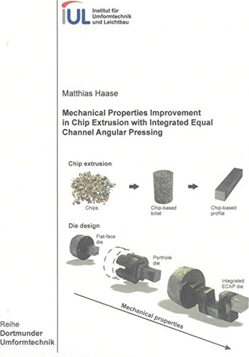 Mechanical Properties Improvement in Chip Extrusion with Integrated Equal Channel Angular Pressing:...