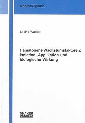 Hämatogene Wachstumsfaktoren: Isolation, Applikation und biologische Wirkung: Sabine Wacker