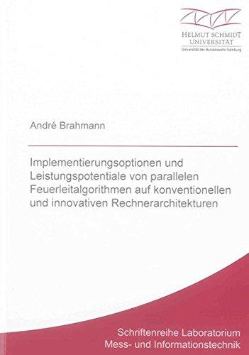 Implementierungsoptionen und Leistungspotentiale von parallelen Feuerleitalgorithmen auf ...