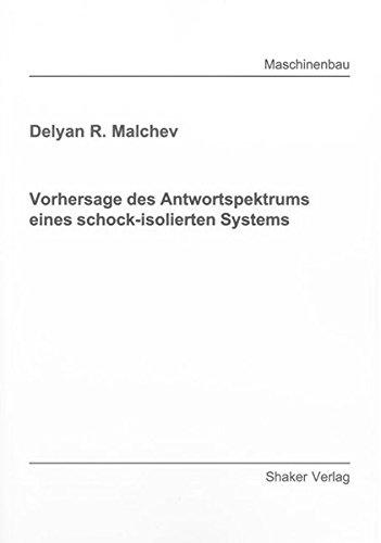 Vorhersage des Antwortspektrums eines schock-isolierten Systems: Delyan R. Malchev