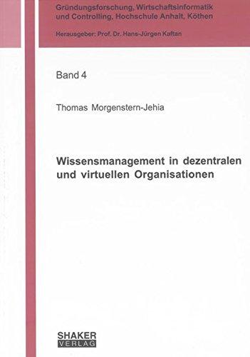 Wissensmanagement in dezentralen und virtuellen Organisationen: Thomas Morgenstern-Jehia
