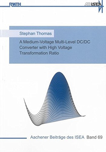 A Medium-Voltage Multi-Level DC/DC Converter with High Voltage Transformation Ratio: Stephan ...