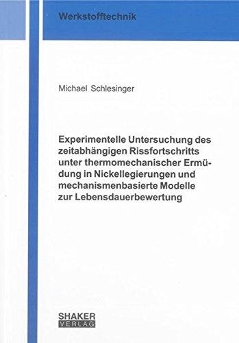 Experimentelle Untersuchung des zeitabhängigen Rissfortschritts unter thermomechanischer Erm&...