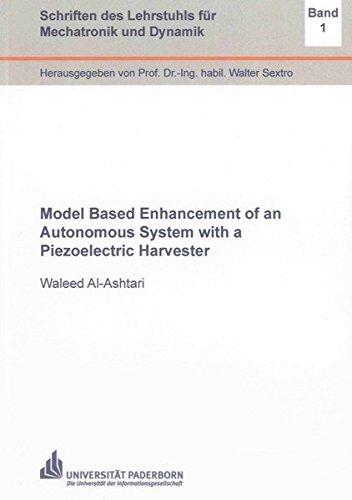 Model Based Enhancement of an Autonomous System with a Piezoelectric Harvester: Waleed Al-Ashtari