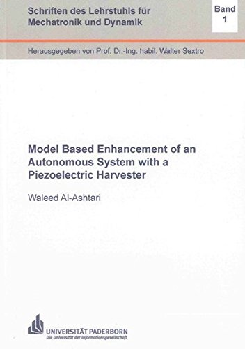 Model Based Enhancement of an Autonomous System with a Piezoelectric Harvester: Waleed Al-Ashtari