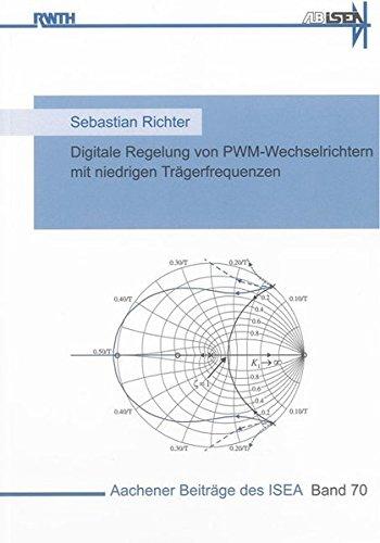 Digitale Regelung von PWM-Wechselrichtern mit niedrigen Trägerfrequenzen: Sebastian Ritter