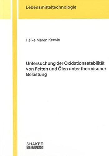 Untersuchung der Oxidationsstabilität von Fetten und Ölen unter thermischer Belastung: ...