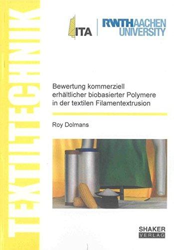 Bewertung kommerziell erhältlicher biobasierter Polymere in der textilen Filamentextrusion: ...