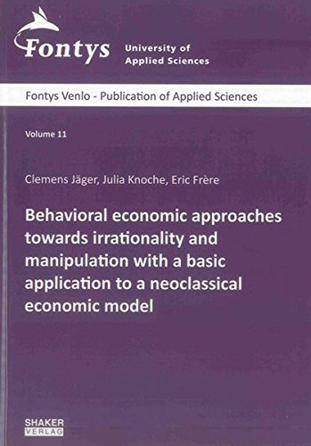 Behavioral Economic Approaches Towards Irrationality and Manipulation with a Basic Application to a...