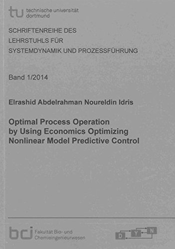 Optimal Process Operation by Using Economics Optimizing Nonlinear Model Predictive Control: ...