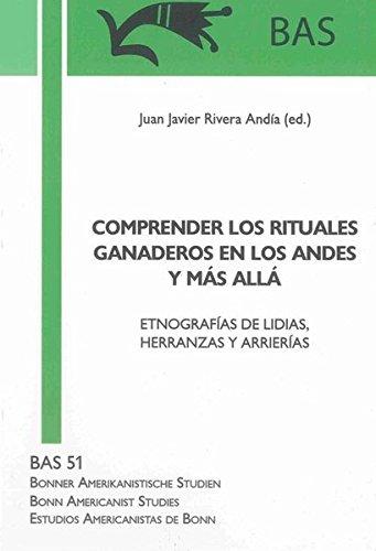 COMPRENDER LOS RITUALES GANADEROS EN LOS ANDES Y MÁS ALLÁ: Juan Javier Rivera Andía