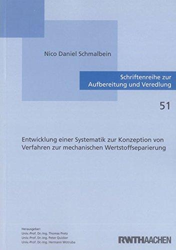 Entwicklung einer Systematik zur Konzeption von Verfahren zur mechanischen Wertstoffseparierung: ...