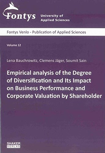 9783844028058: Empirical Analysis of the Degree of Diversification and its Impact on Business Performance and Corporate Valuation by Shareholder (Fontys Venlo - Publication of Applied Science)