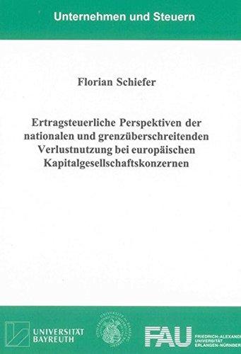 9783844031799: Ertragsteuerliche Perspektiven der nationalen und grenz�berschreitenden Verlustnutzung bei europ�ischen Kapitalgesellschaftskonzernen