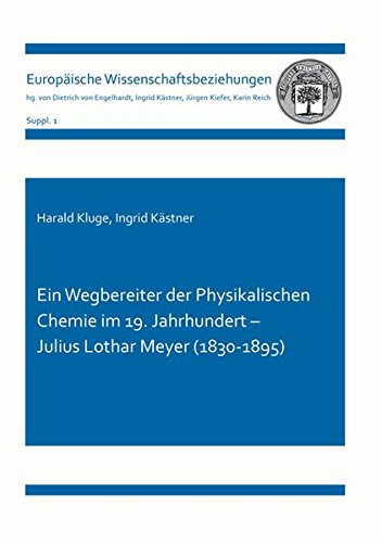 9783844032697: Ein Wegbereiter der Physikalischen Chemie im 19.Jahrhundert - Julius Lothar Meyer (1830-1895)