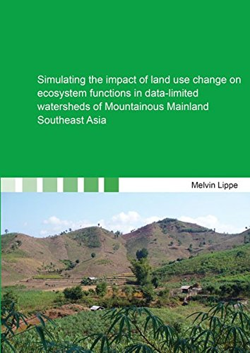 9783844033328: Simulating the Impact of Land Use Change on Ecosystem Functions in Data-Limited Watersheds of Mountainous Mainland Southeast Asia: 1 (Berichte Aus Der Agrarwissenschaft)