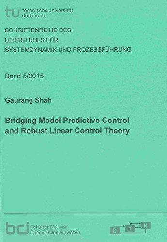 9783844036275: Bridging Model Predictive Control and Robust Linear Control Theory: 1 (Schriftenreihe des Lehrstuhls fur Systemdynamik und Prozessfuhrung)