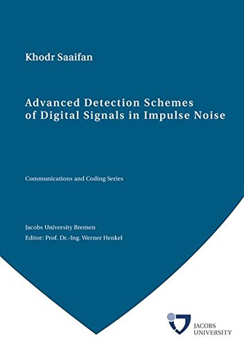 9783844037876: Advanced Detection Schemes of Digital Signals in Impulse Noise (Communications and Coding Series)