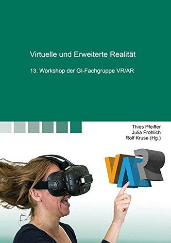 Virtuelle und Erweiterte Realität: 13. Workshop der: Thies Pfeiffer (Herausgeber),