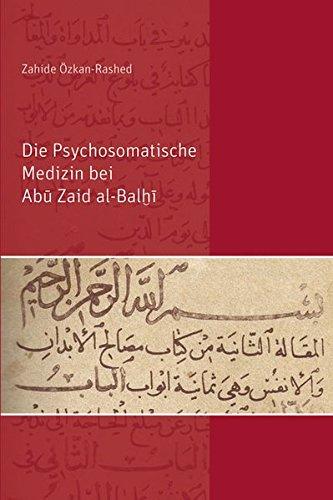 Die Psychosomatische Medizin bei Abu Zaid al-Balhi (Hardback): Zahide Ozkan-Rashed