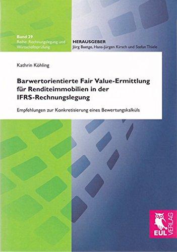 9783844100419: Barwertorientierte Fair Value-Ermittlung für Renditeimmobilien in der IFRS-Rechnungslegung: Empfehlungen zur Konkretisierung eines Bewertungskalküls