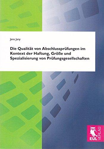 9783844100471: Die Qualität von Abschlussprüfungen im Kontext der Haftung, Größe und Spezialisierung von Prüfungsgesellschaften