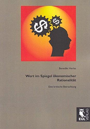 Wert im Spiegel ökonomischer Rationalität: Benedikt Herles