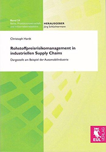 9783844100754: Rohstoffpreisrisikomanagement in industriellen Supply Chains: Dargestellt am Beispiel der Automobilindustrie