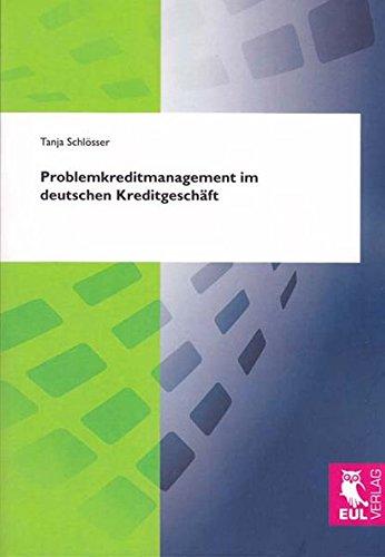 Problemkreditmanagement im deutschen Kreditgeschäft: Tanja Schlösser