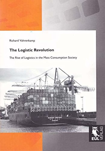 9783844101188: The Logistic Revolution: The Rise of Logistics in the Mass Consumption Society