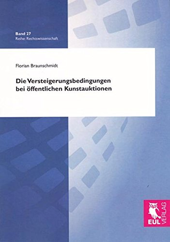 Die Versteigerungsbedingungen bei öffentlichen Kunstauktionen: Florian Braunschmidt