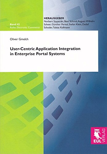 User-Centric Application Integration in Enterprise Portal Systems: Oliver Gmelch