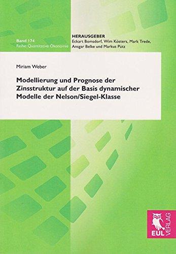 9783844102031: Modellierung und Prognose der Zinsstruktur auf der Basis dynamischer Modelle der Nelson/Siegel-Klasse