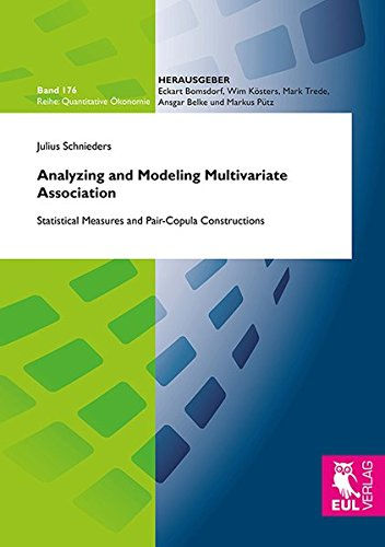 Analyzing and Modeling Multivariate Association: Statistical Measures and Pair-Copula Constructions...