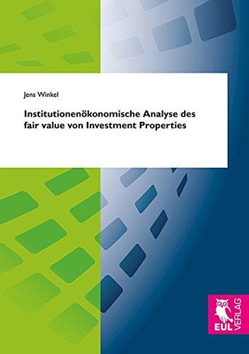 Institutionenökonomische Analyse des fair value von Investment Properties: Jens Winkel