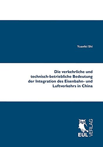 Die verkehrliche und technisch-betriebliche Bedeutung der Integration des Eisenbahn- und ...