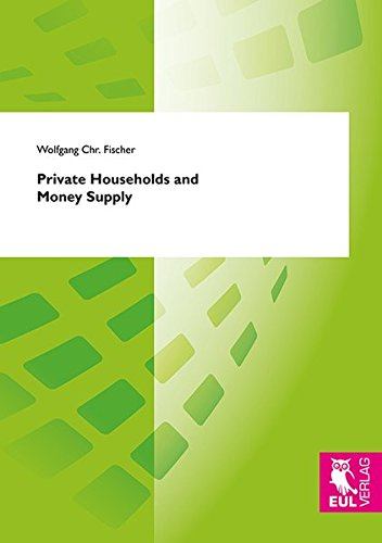 Private Households and Money Supply: Wolfgang Chr. Fischer