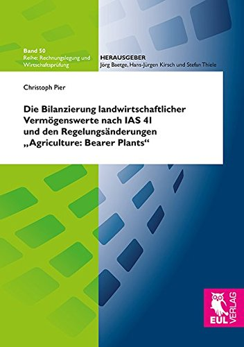 Die Bilanzierung landwirtschaftlicher Vermögenswerte nach IAS 41: Pier, Christoph